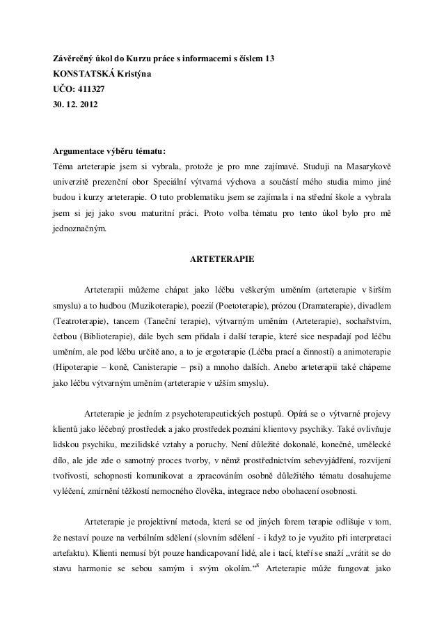 Závěrečný úkol do Kurzu práce s informacemi s číslem 13KONSTATSKÁ KristýnaUČO: 41132730. 12. 2012Argumentace výběru tématu...