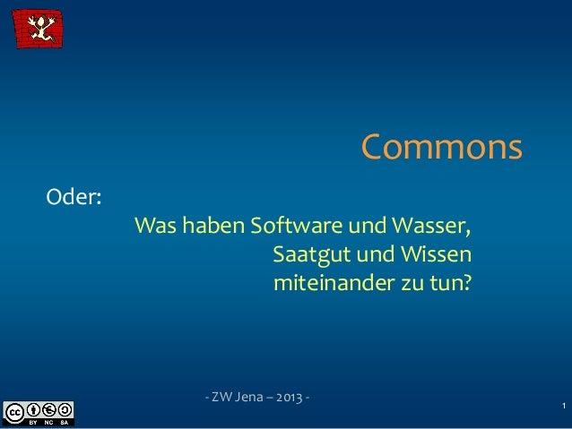 CommonsOder:        Was haben Software und Wasser,                    Saatgut und Wissen                    miteinander zu...