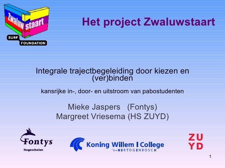Het project Zwaluwstaart Integrale trajectbegeleiding door kiezen en (ver)binden kansrijke in-, door- en uitstroom van pab...