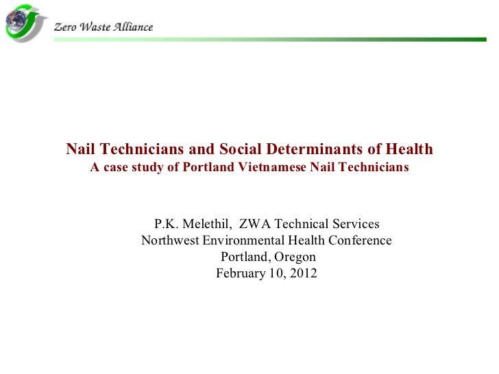 Nail Technicians and Social Determinants of Health   A case study of Portland Vietnamese Nail Technicians            P.K. ...
