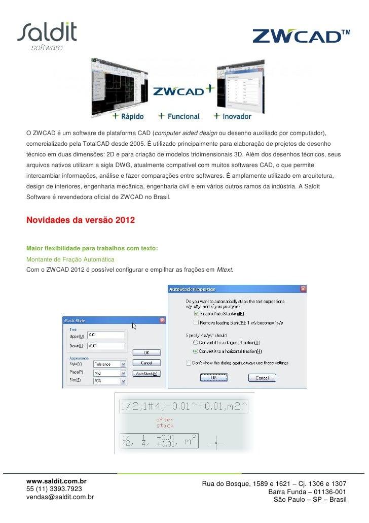 O ZWCAD é um software de plataforma CAD (computer aided design ou desenho auxiliado por computador),comercializado pela To...