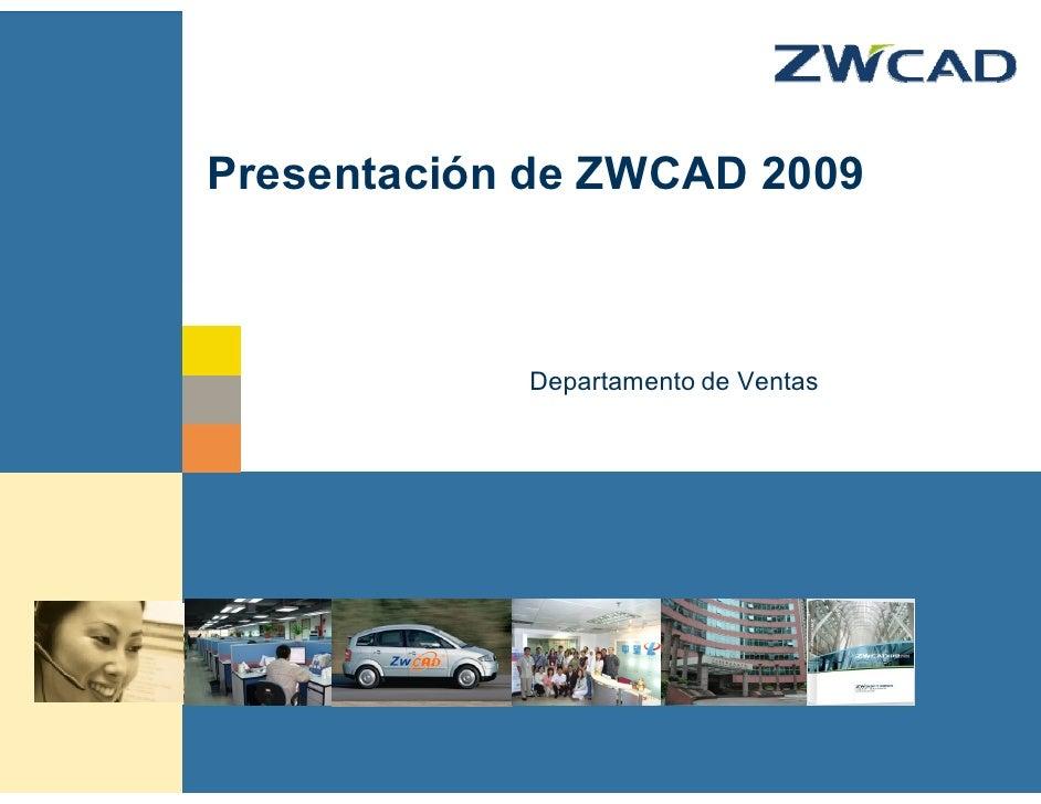 Presentación de ZWCAD 2009                                    Departamento de Ventas     © zwsoft All rights reserved.