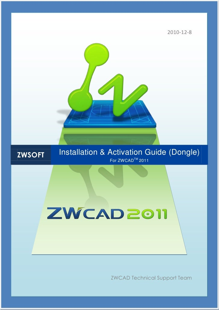 2010-12-8ZWSOFT   Installation & Activation Guide (Dongle)                       For ZWCADTM 2011                       ZW...