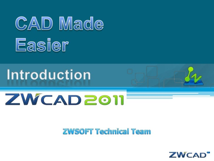 ZWCAD 2011Provides you with the most cost-effective solution for the entire workflow, from thevery beginning to the very e...