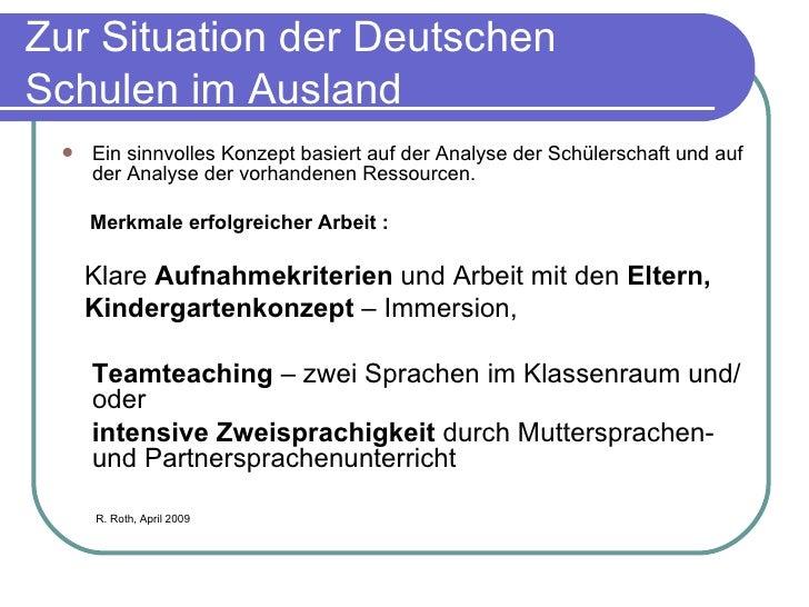 Zur Situation der Deutschen Schulen im Ausland <ul><li>Ein sinnvolles Konzept basiert auf der Analyse der Schülerschaft un...