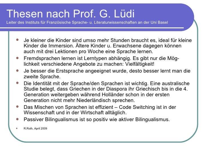 Thesen nach Prof. G. Lüdi Leiter des Instituts für Französische Sprache- u. Literaturwissenschaften an der Uni Basel <ul><...