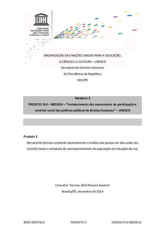 1 BINÔ ZWETSCH PRODUTO 3 UNESCO 914-BRZ3010 ORGANIZAÇÃO DAS NAÇÕES UNIDAS PARA A EDUCAÇÃO, A CIÊNCIA E A CULTURA – UNESCO ...