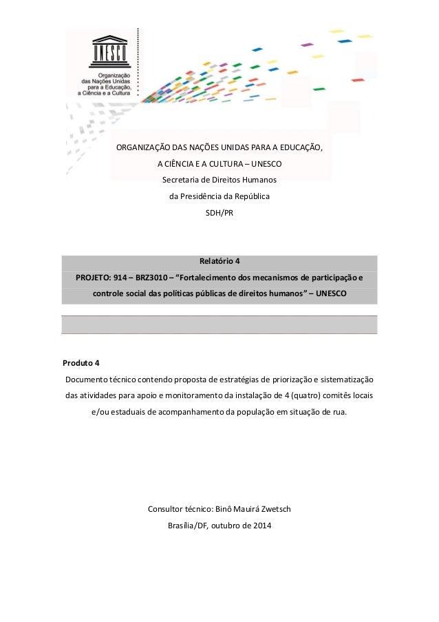 1 BINÔ ZWETSCH PRODUTO 4 UNESCO 914-BRZ3010 ORGANIZAÇÃO DAS NAÇÕES UNIDAS PARA A EDUCAÇÃO, A CIÊNCIA E A CULTURA – UNESCO ...
