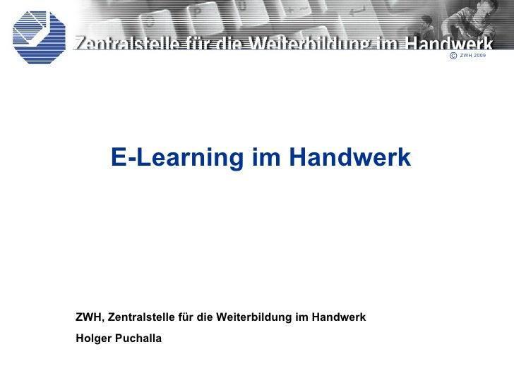 E-Learning im Handwerk ZWH, Zentralstelle für die Weiterbildung im Handwerk Holger Puchalla