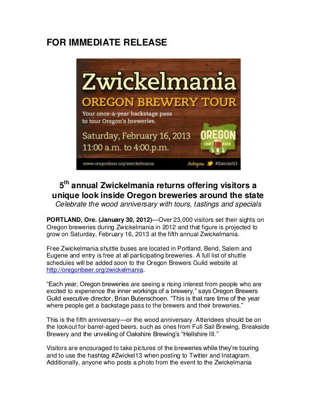 FOR IMMEDIATE RELEASE   5th annual Zwickelmania returns offering visitors a  unique look inside Oregon breweries around th...