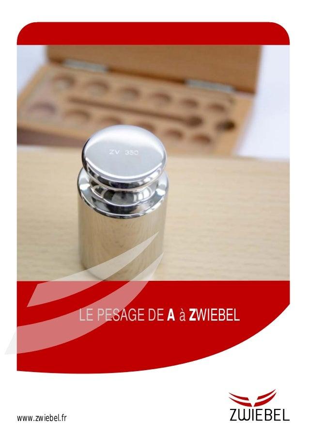 www.zwiebel.fr LE PESAGE DE àA ZWIEBEL