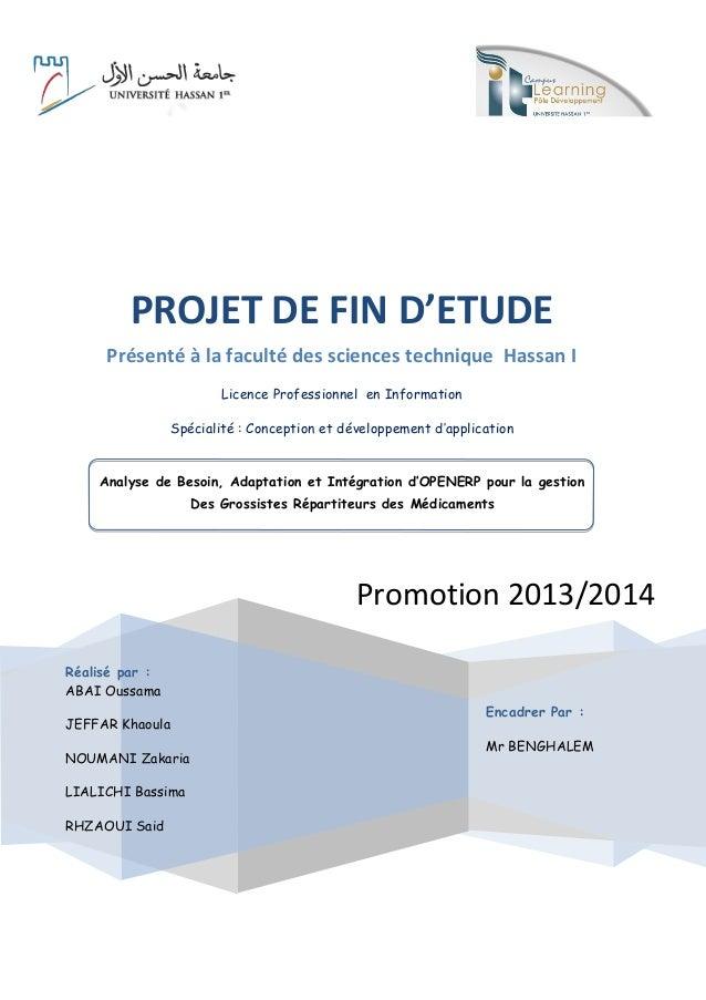 Promotion 2013/2014 PROJET DE FIN D'ETUDE Présenté à la faculté des sciences technique Hassan I Licence Professionnel en I...