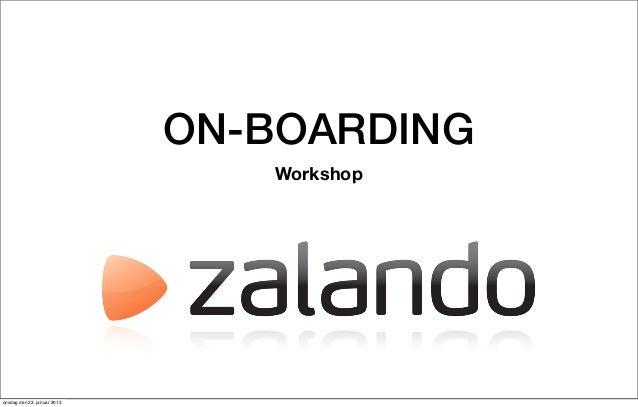 ON-BOARDING                                Workshoponsdag den 23. januar 2013
