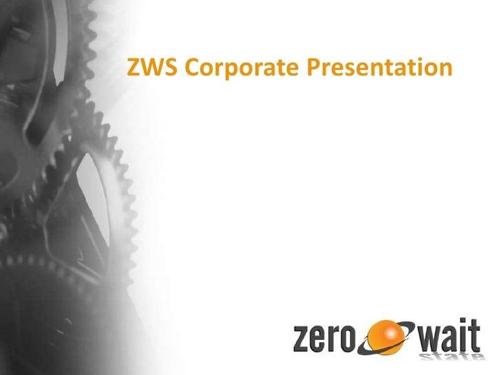 ZWS Corporate Presentation<br />
