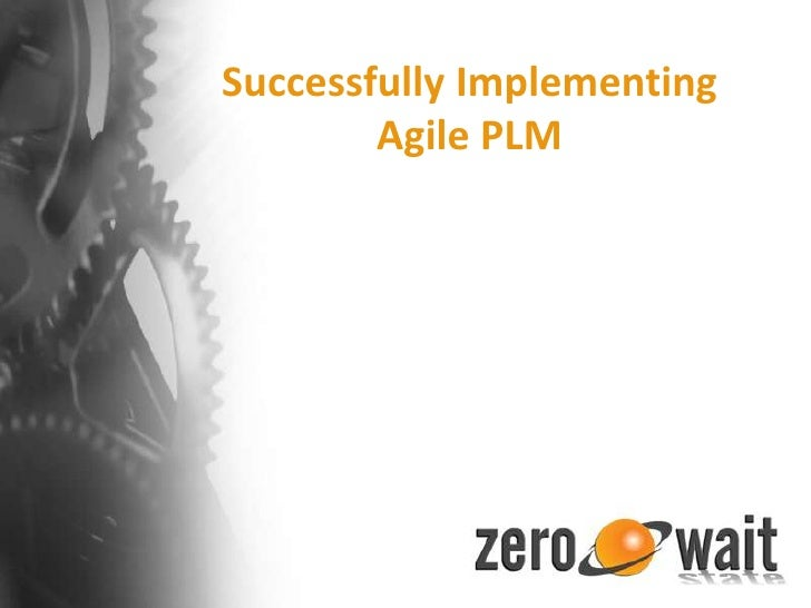 Successfully Implementing Agile PLM<br />