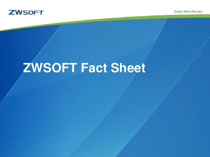 ZWSOFT Fact Sheet                    www.zwsoft.com