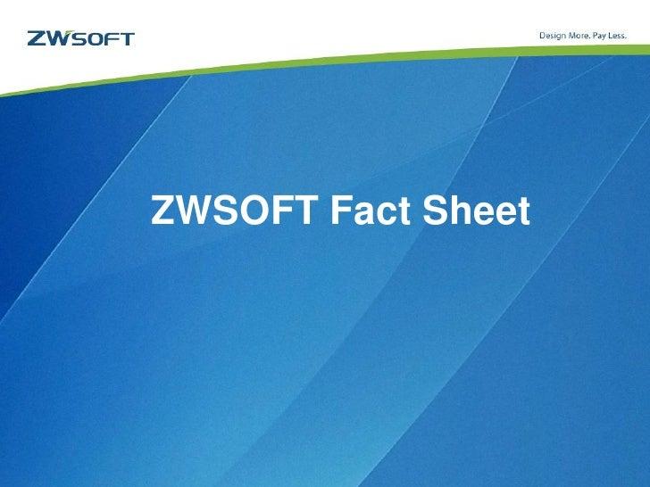 ZWSOFT Fact Sheet              www.zwsoft.com