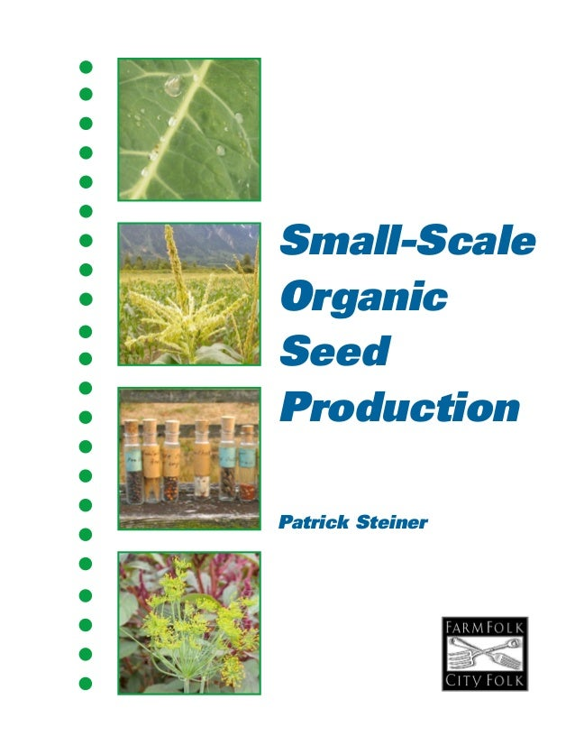 Small-Scale  Organic  Seed  Production  Patrick Steiner