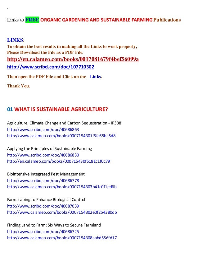 ` Links to FREE ORGANIC GARDENING AND SUSTAINABLE FARMING Publications  LINKS: To obtain the best results in making all th...