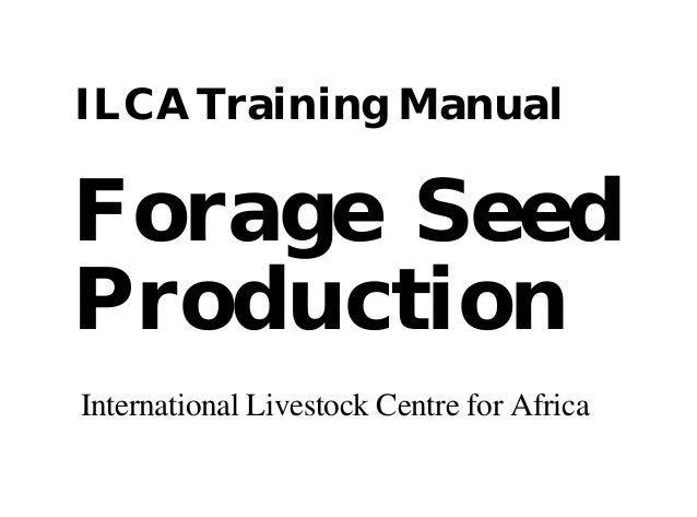 Forage Seed Production Training Manual, Africa