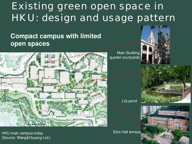 Existing green open space in  HKU: design and usage patternHKU main campus today(Source: Wang&OuyangLtd.) Lily pond Main B...