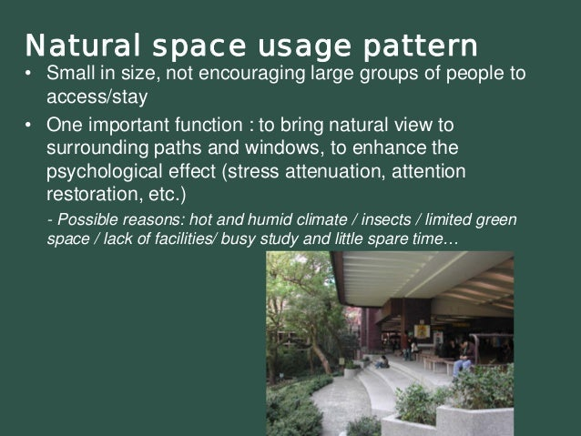 Natural space usage pattern•Small in size, not encouraging large groups of people to access/stay•One important function :t...