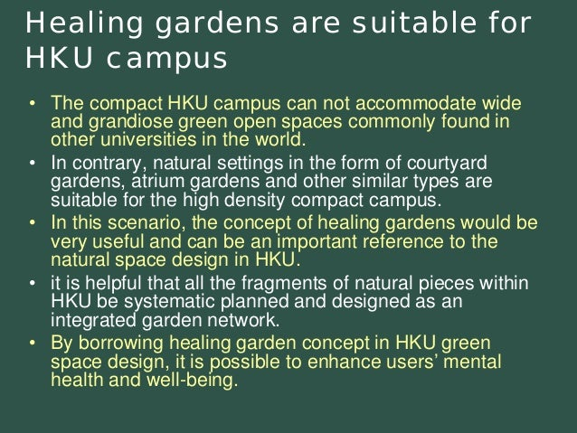Healing gardens are suitable for HKU campus  •The compact HKU campus can not accommodate wide and grandiose green open spa...