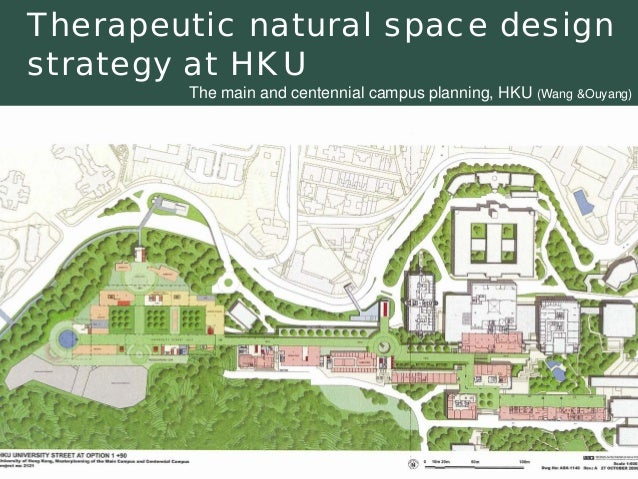 Therapeutic natural space design strategy at HKUThe main and centennial campus planning, HKU (Wang &Ouyang)