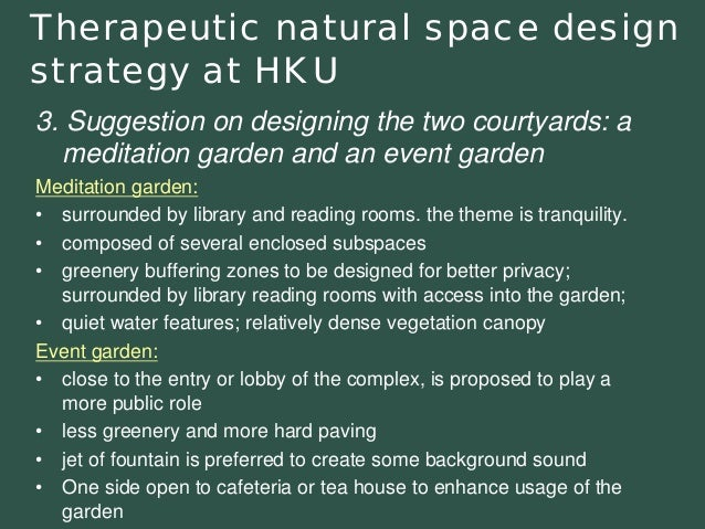 3. Suggestion on designing the two courtyards: a meditation garden and an event garden  Meditation garden:  •surrounded by...