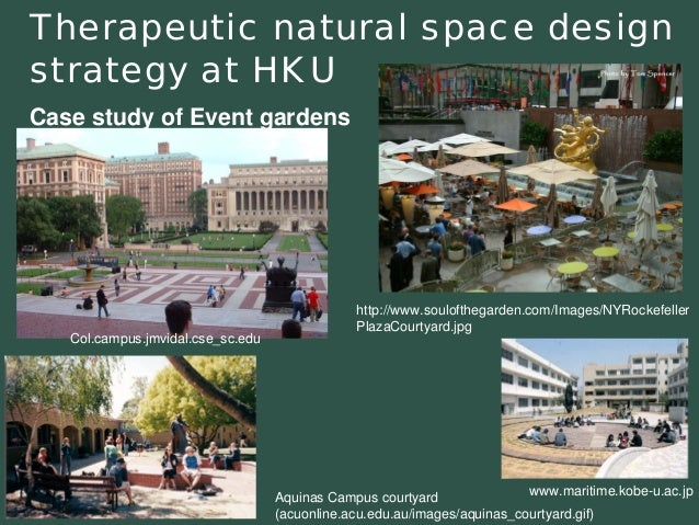 http://www.soulofthegarden.com/Images/NYRockefellerPlazaCourtyard.jpgTherapeutic natural space design strategy at HKUCase ...