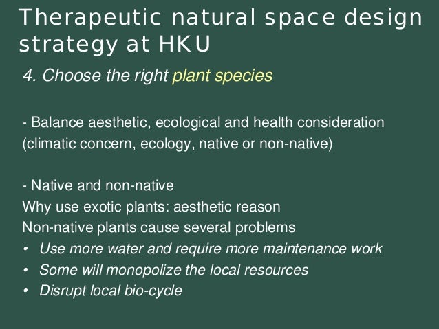 4. Choosethe rightplant species  -Balance aesthetic, ecological and healthconsideration  (climatic concern, ecology, nativ...
