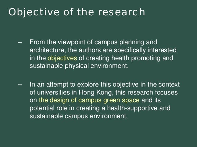 Objective of the research  –From the viewpoint of campus planning and architecture, the authors are specifically intereste...