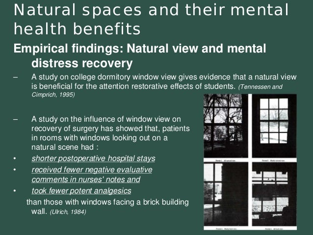 Natural spaces and their mental health benefits  Empirical findings: Natural view and mental distress recovery–A study on ...