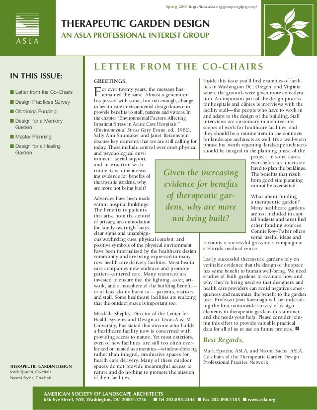 THERAPEUTIC GARDEN DESIGN  AN ASLA PROFESSIONAL INTEREST GROUP  IN THIS ISSUE:  ■ Letter from the Co-Chairs  ■ Design Prac...