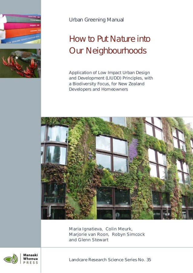 Urban Greening Manual  How to Put Nature into  Our Neighbourhoods  Application of Low Impact Urban Design  and Development...
