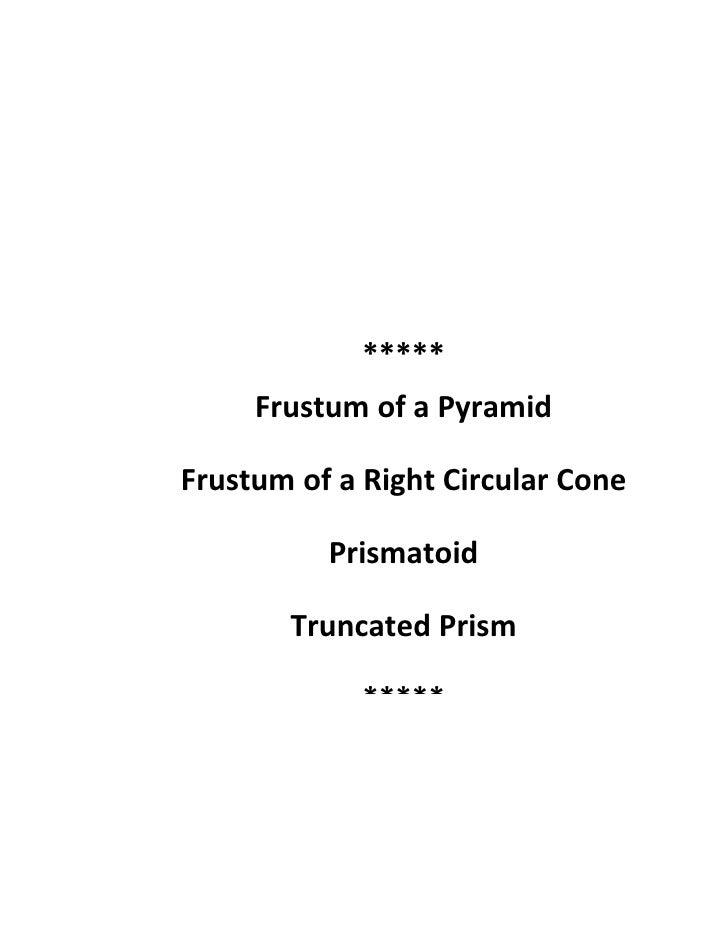 Solid Mensuration             *****     Frustum of a PyramidFrustum of a Right Circular Cone          Prismatoid       Tru...
