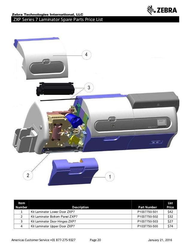 Americas Customer Service +01 877-275-9327 Page 20 January 21, 2016 ZXP Series 7 Laminator Spare Parts Price List ______ _...