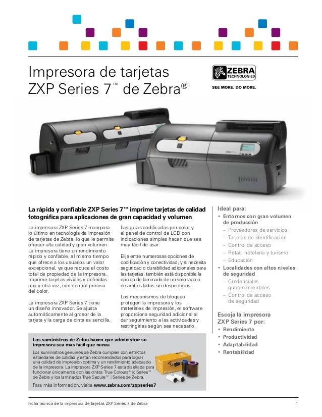 Impresora de tarjetas ZXP Series 7™ de Zebra®  La rápida y confiable ZXP Series 7™ imprime tarjetas de calidad fotográfica...