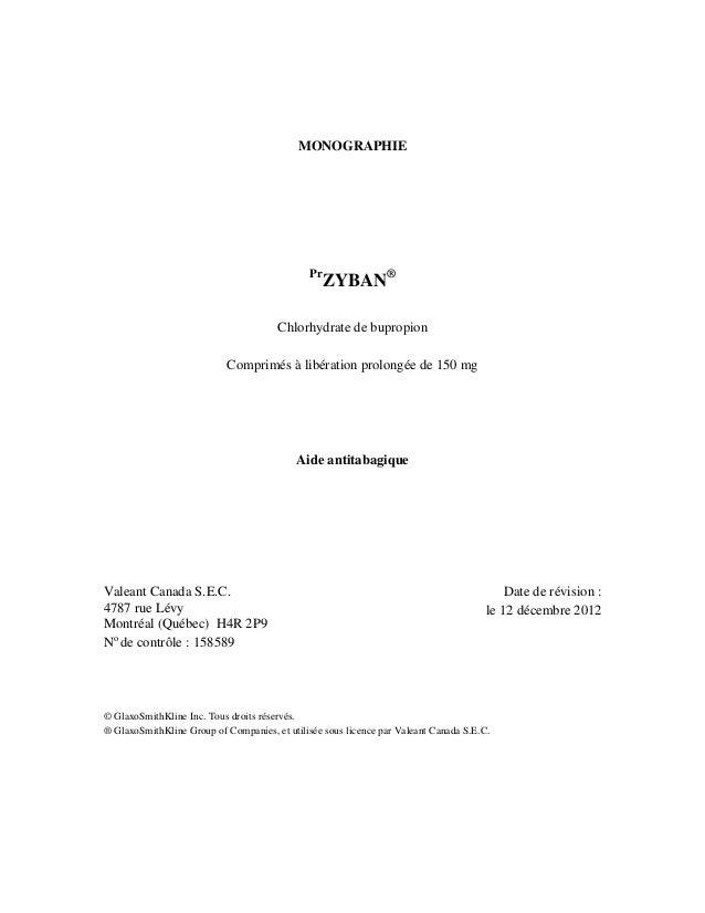 MONOGRAPHIE Pr ZYBAN® Chlorhydrate de bupropion Comprimés à libération prolongée de 150 mg Aide antitabagique Valeant Cana...