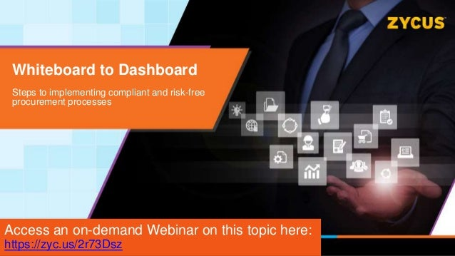 Whiteboard to Dashboard Steps to implementing compliant and risk-free procurement processes Access an on-demand Webinar on...