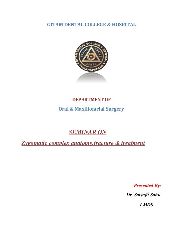 GITAM DENTAL COLLEGE & HOSPITAL DEPARTMENT OF Oral & Maxillofacial Surgery SEMINAR ON Zygomatic complex anatomy,fracture &...