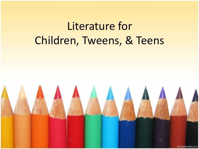 Literature for Children, Tweens, & Teens