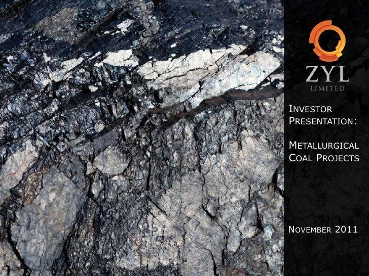 INVESTORPRESENTATION:METALLURGICALCOAL PROJECTSNOVEMBER 2011
