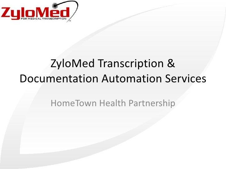 ZyloMed Transcription & Documentation Automation Services<br />HomeTown Health Partnership<br />