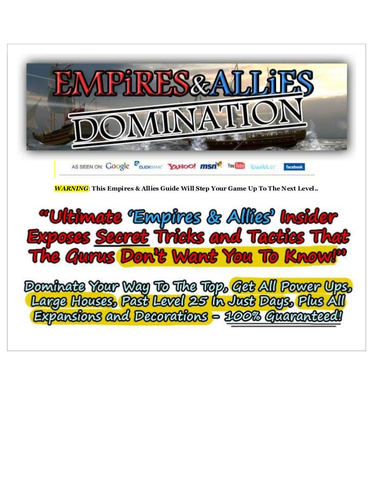 WARNING: This Empires & Allies Guide Will Step Your Game Up To The Next Level.. 100% Legal and Hack-Free TechniquesAbsolut...