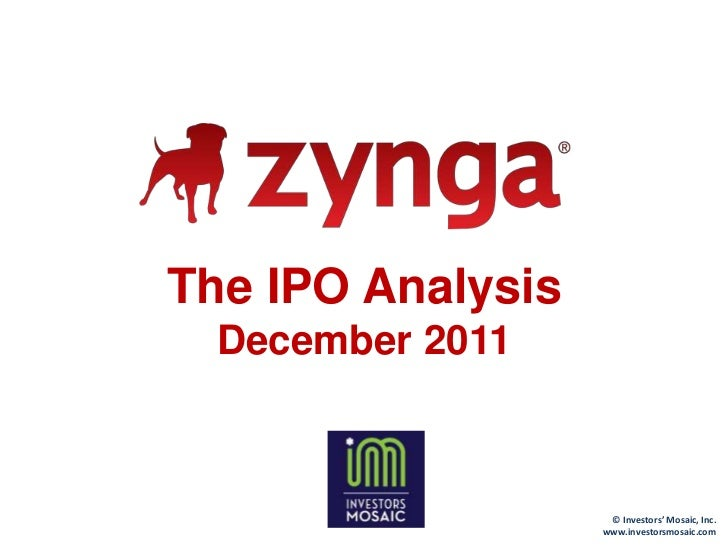 The IPO Analysis  December 2011                    © Investors' Mosaic, Inc.                   www.investorsmosaic.com