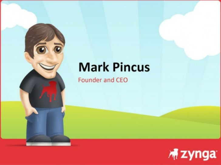 Mark PincusFounder and CEO