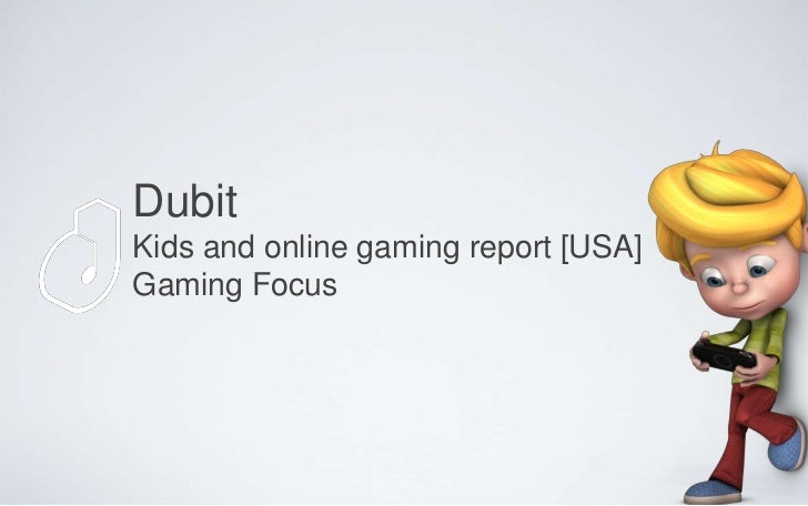 DubitKids and online gaming report [USA]Gaming Focus