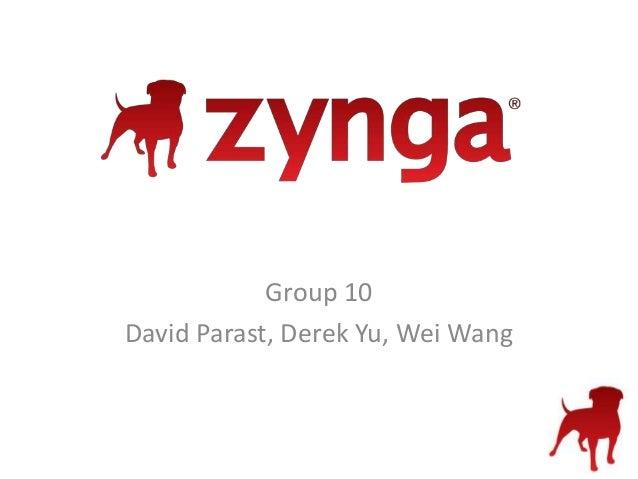 Group 10David Parast, Derek Yu, Wei Wang