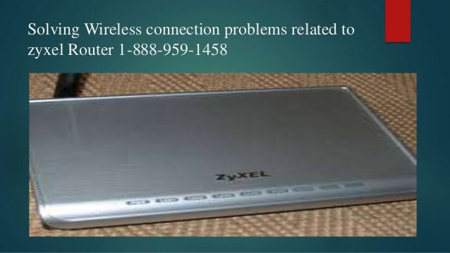 zyxel Router technical support number 1-888-959-1458